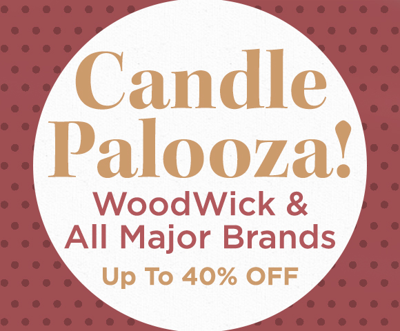 Candle Palooza Up To 40 Percent OFF - WoodWick  and All Major Brands Up To 40 Percent OFF