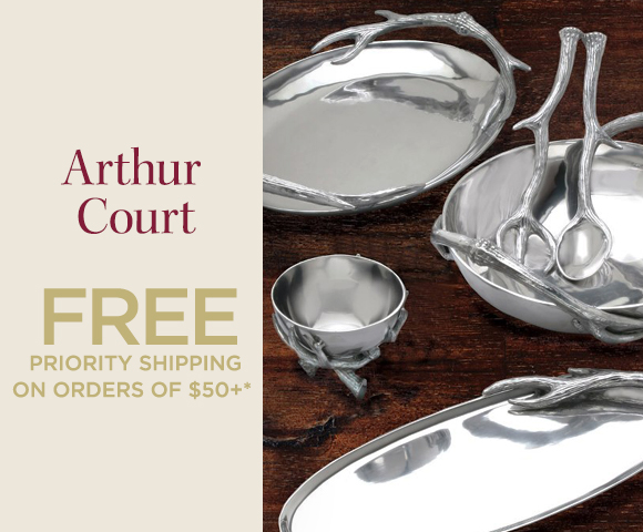 Arthur Court - FREE Priority Shipping on Orders of $50+*