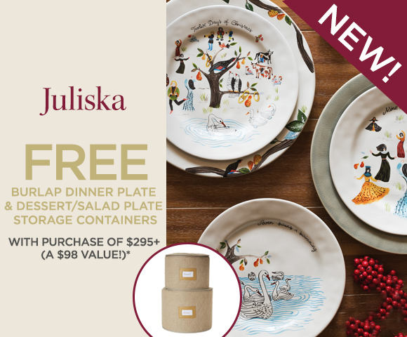 Juliska - FREE Burlap Dinner Plate & Dessert/Salad Plate Storage Containers with Purchase of $295+ - A $98 Value*