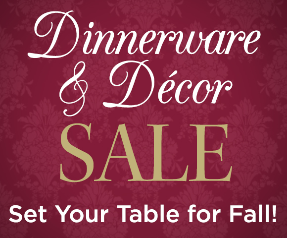 Dinnerware and Decor Sale - Set Your Table for Fall