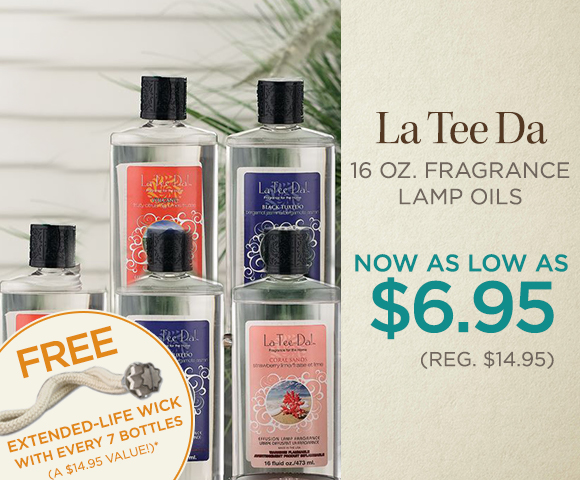 La Tee Da 16 oz. Fragrance Lamp Oils - NOW As Low As $6.95 - Reg. $14.95 - FREE Extended-Life Wick with Every 7 Bottles - A $14.95 Value - Click for Details
