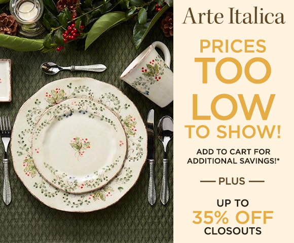 Arte Italica - Prices Too Low To Show  Add to Cart for Additional Savings  - Plus 35 Percent OFF Closeouts