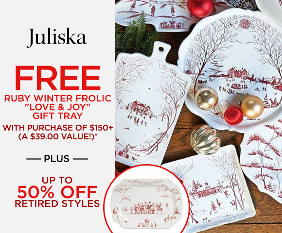 Juliska - FREE Ruby Winter Frolic Love & Joy Gift Tray with Purchase of $150+ - A $39.00 Value* - Plus Up to 50 Percent OFF Retired Styles