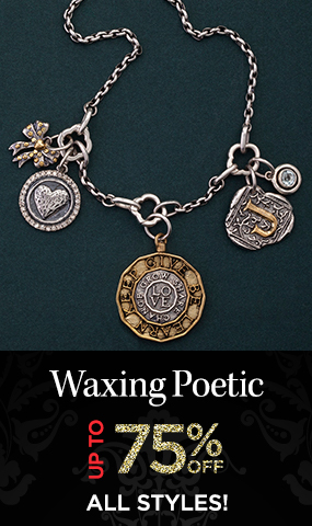 Waxing Poetic - Up to 75 Percent OFF All Styles!
