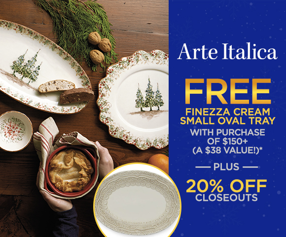 Arte Italica - FREE Finezza Cream Small Oval Tray with Purchase of $150+ (A $38 Value - Plus 20 Percent OFF Closeouts