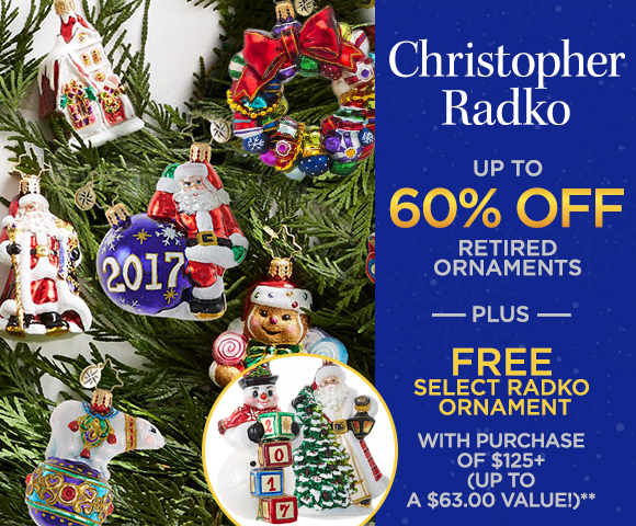 Christopher Radko - FREE Select Christopher Radko Ornament with Purchase of $125 - Up to a $63.00 Value - Plus, Up to 60 Percent OFF Retired Ornaments