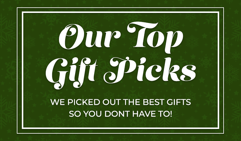 Our Top Gift Picks