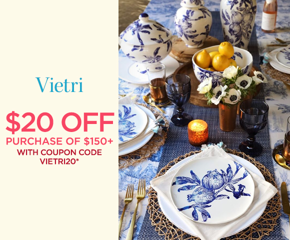 Vietri - $20 OFF Purchase of $150+ with Coupon Code VIETRI20*