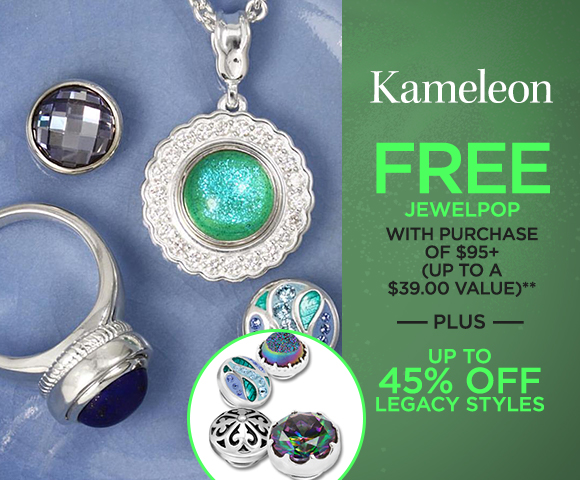 Kameleon - FREE JewelPop with Purchase of $95+ - Up to a $39.00 Value - Plus Up To 45 Percent OFF Legacy Styles