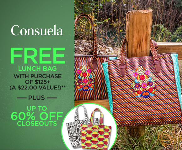 Consuela - FREE Lunch Bag with Purchase of $125+ - A $22.00 Value - Plus Up to 60 Percent OFF Closeouts
