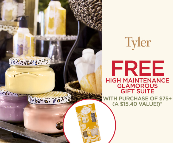 Tyler - FREE High Maintenance Glamorous Gift Suite with Purchase of $75+ - A $15.40 Value*