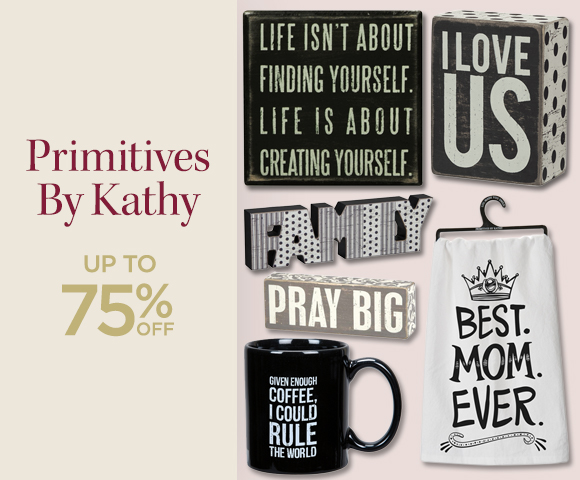 Primitives By Kathy - Up to 75 Percent OFF
