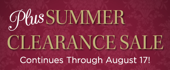 Plus Summer Clearance Sale Continues Through August 17