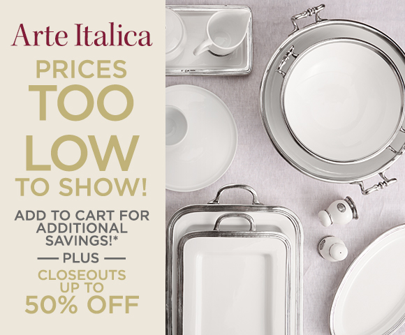 Arte Italica - Prices Too Low To Show - Add to Cart for Additional Savings - Plus Closeouts Up To 50 Percent OFF