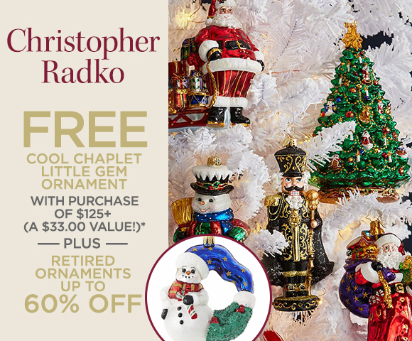 Christopher Radko - FREE Cool Chaplet Little Gem Ornament with Purchase of $125+ - A $33.00 Value - Plus Retired Ornaments Up To 60 Percent OFF