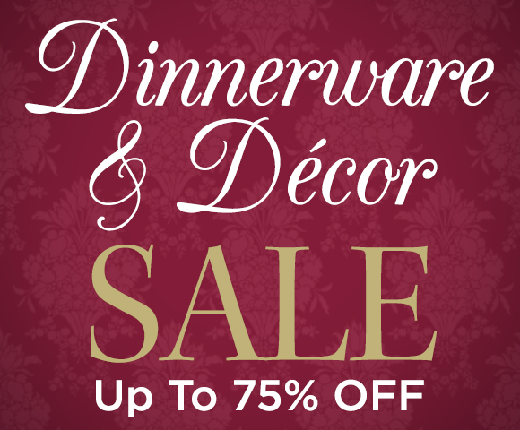Dinnerware and Decor Sale - Up To 75 Percent OFF
