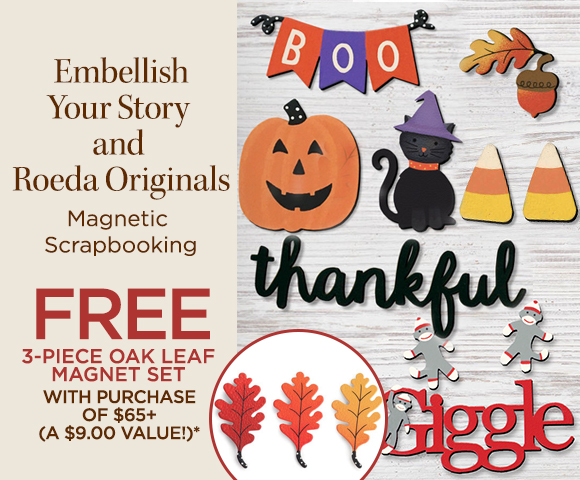 Embellish Your Story and Roeda Originals - Magnetic Scrapbooking - FREE 3-Piece Oak Leaf Magnet Set with Purchase of $65+ - A $9.00 Value