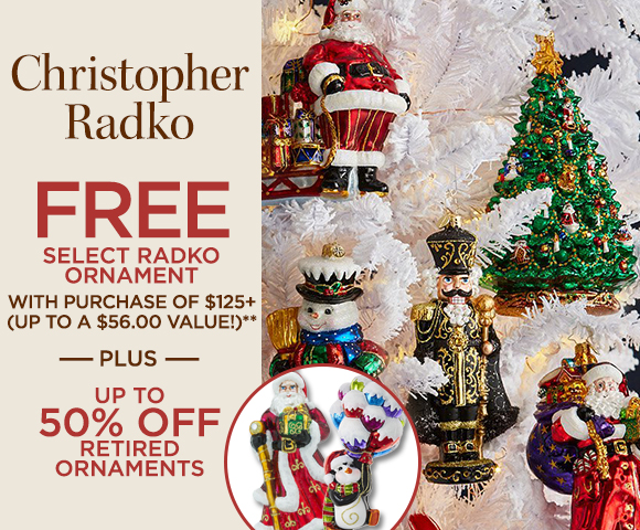 Christopher Radko - FREE Select Christopher Radko Ornament with Purchase of $125+ - Up to a $56.00 Value - Plus Up to 50 Percent OFF Retired Ornaments